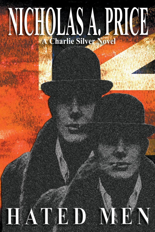 Nicholas A Price Hated Men. A Charlie Silver Novel цены