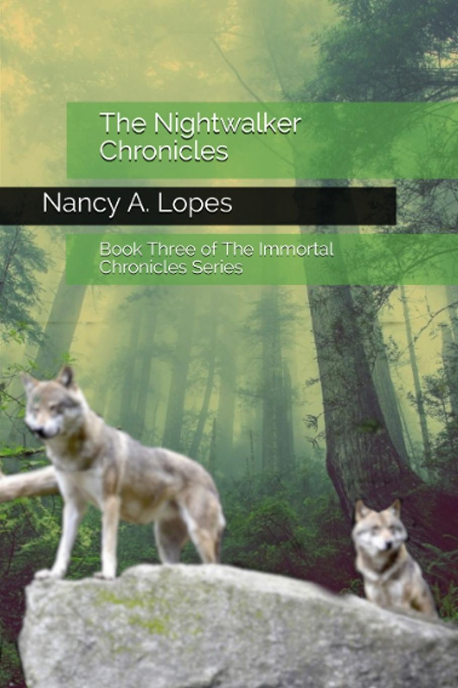 Nancy A. Lopes The Nightwalker Chronicles. Book Three of The Immortal Chronicles the edge chronicles 7 the last of the sky pirates