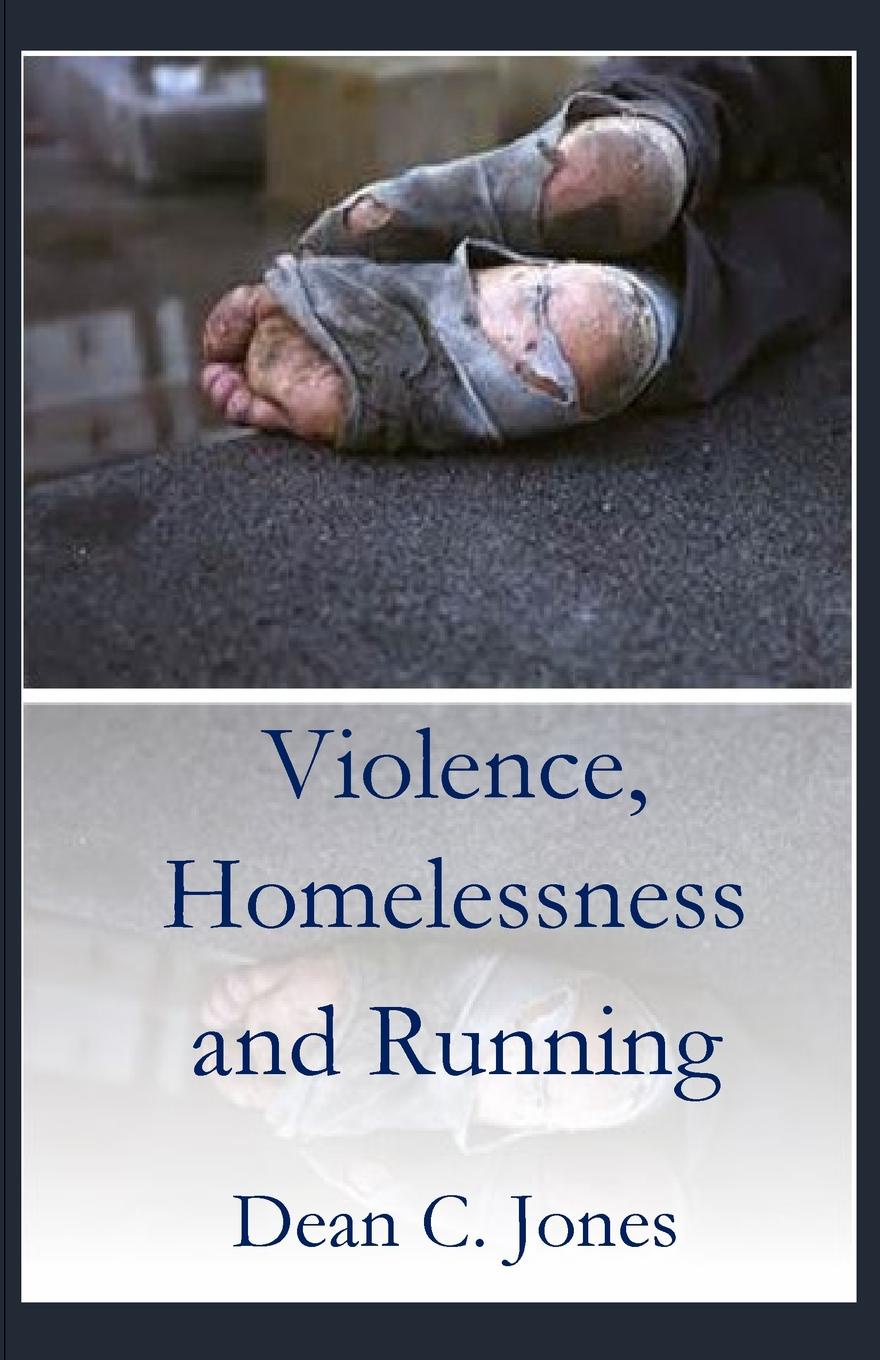 Dean C. Jone Violence, Homelessness and Running