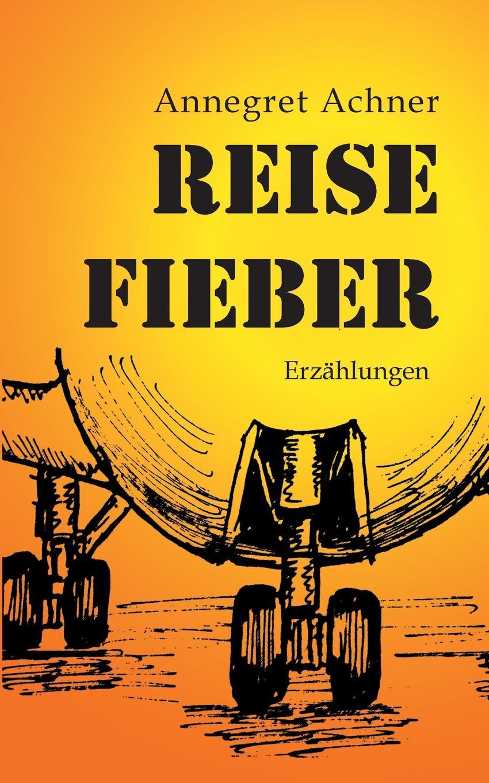 Annegret Achner Reisefieber games [a1] wir packen unseren koffer