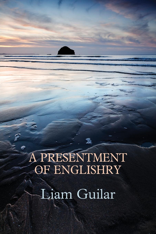 Liam Guilar A Presentment of Englishry мейяни а ред большая книга экспериментов для школьников