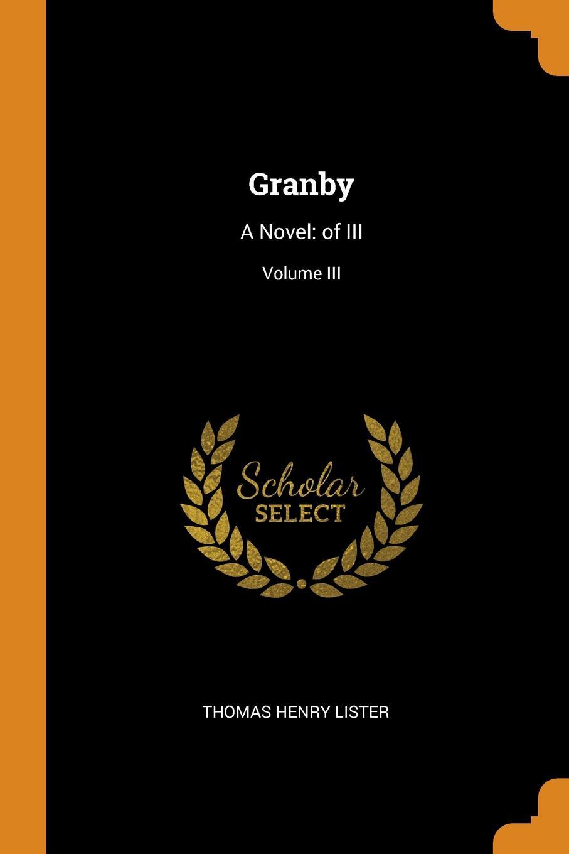 Granby. A Novel: of III; Volume III