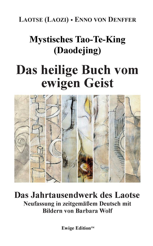 Laotse (Laozi), Enno von Denffer Mystisches Tao-Te-King (Daodejing) недорого