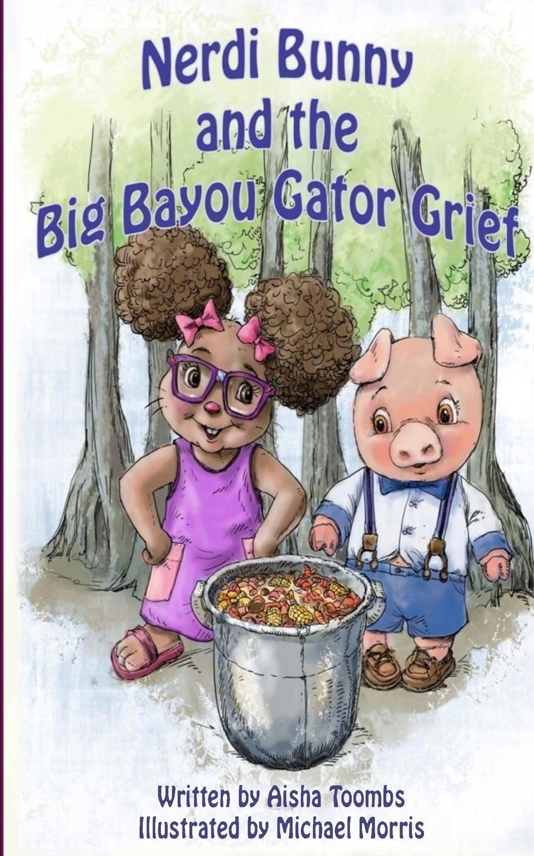 Aisha Toombs Nerdi Bunny and the Big Bayou Gator Grief gator gp 1616