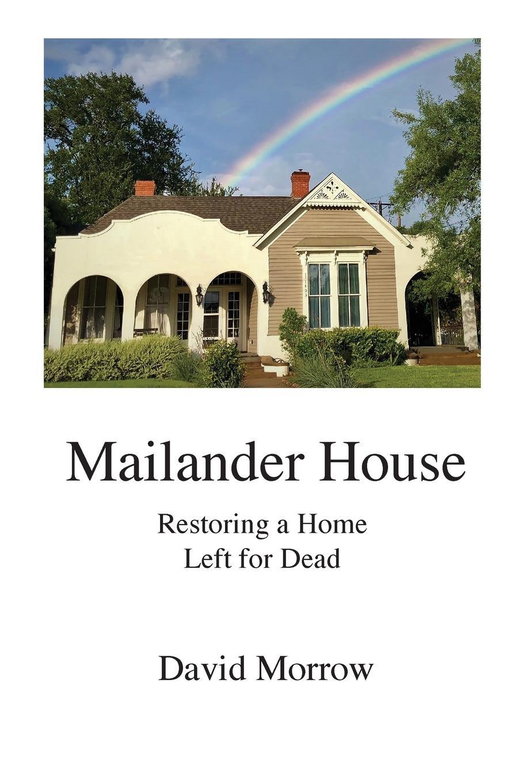 David Morrow Mailander House. Restoring a Home Left for Dead konstantin melnikov and his house