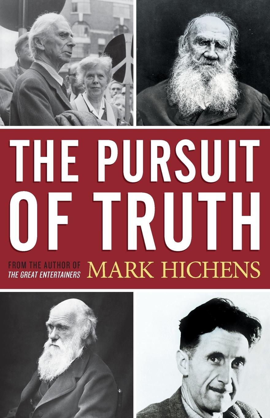 Mark Hichens The Pursuit of Truth john adair john adair s 100 greatest ideas for being a brilliant manager