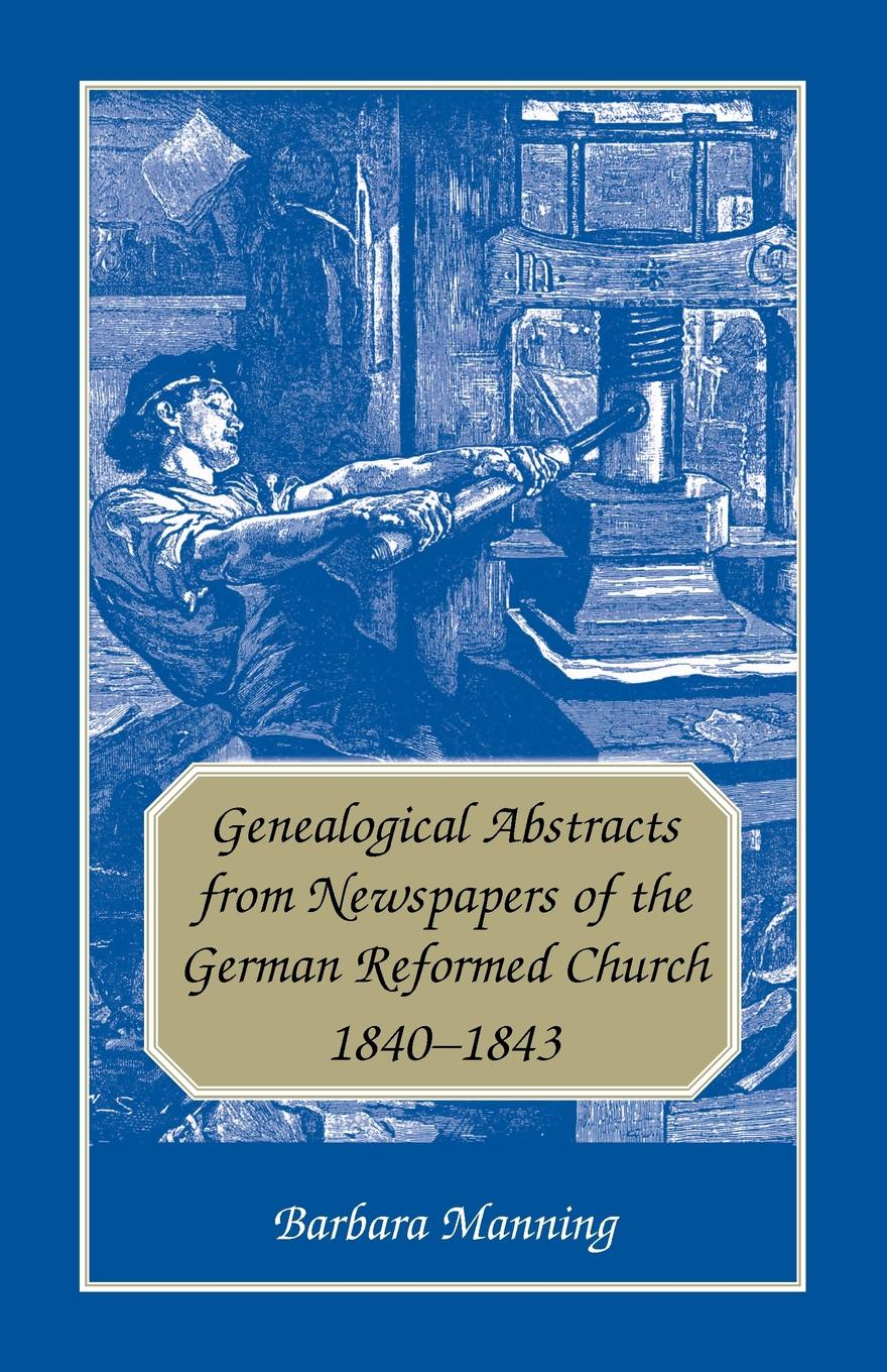 Barbara Manning Genealogical Abstracts from Newspapers of the German Reformed Church, 1840-1843 george warne labaw preakness and the preakness reformed church passaic county new jersey