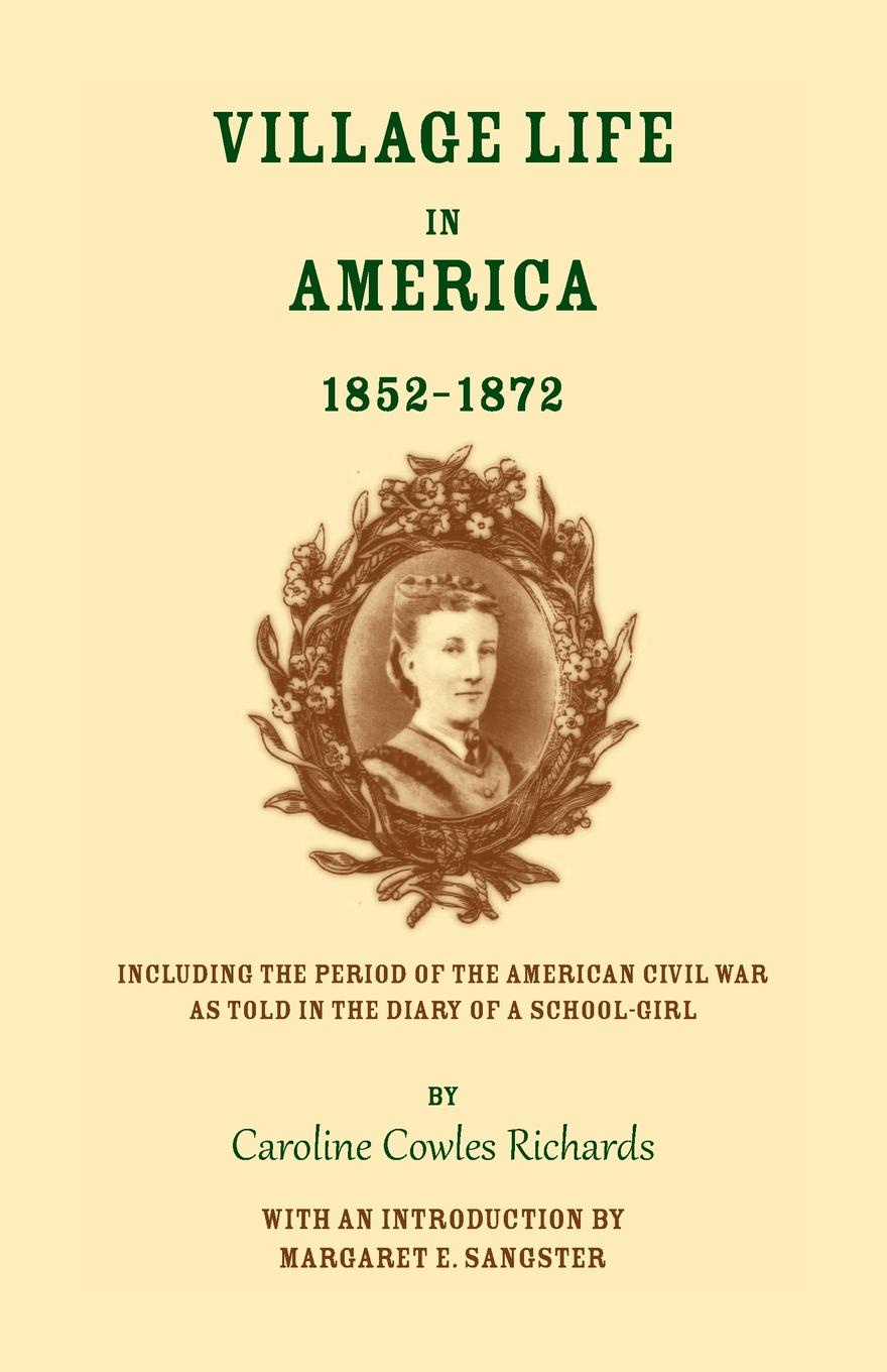 Caroline Cowles Richards Village Life in America the diary of a young girl