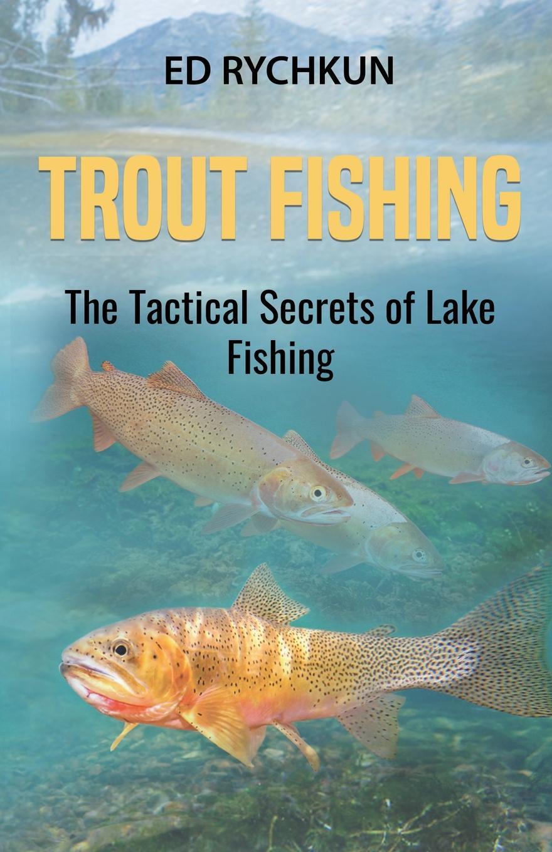 Ed Rychkun Trout Fishing. The Tactical Secrets of Lake Fishing fish parasites part i