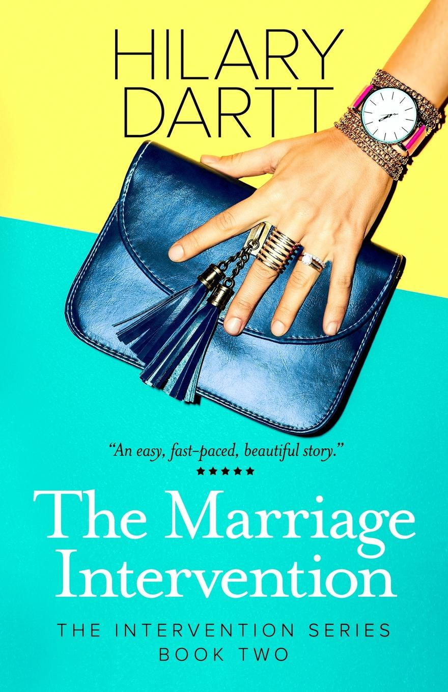 Hilary Dartt The Marriage Intervention. Book Two in The Intervention Series crystal stovall with all josie s heart