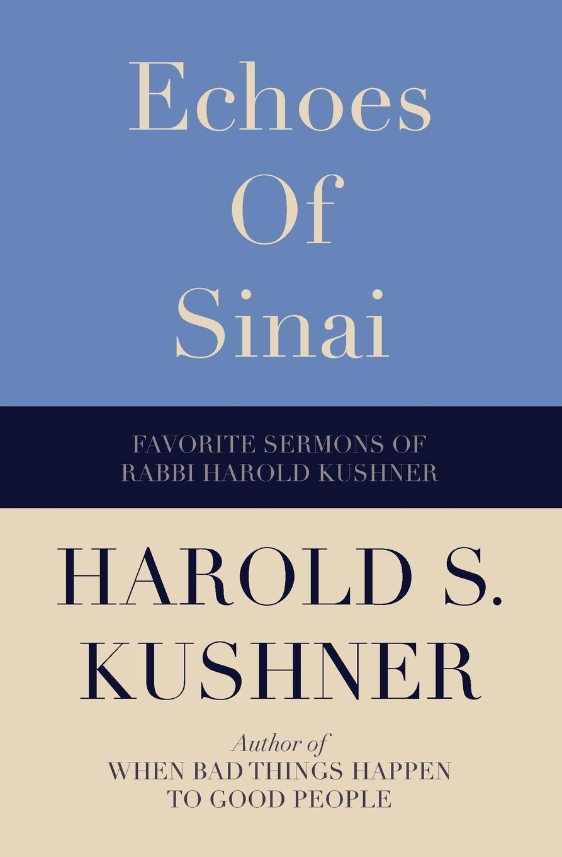 Harold S Kushner Echoes of Sinai. Favorite Sermons of Rabbi Harold Kushner heinrich heine der rabbi von bacherach the rabbi of bacharach
