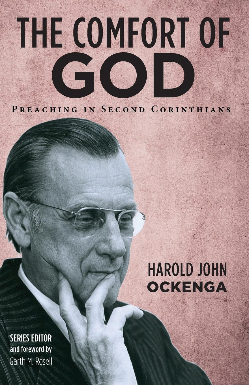 Harold John Ockenga The Comfort of God harold john ockenga these religious affections