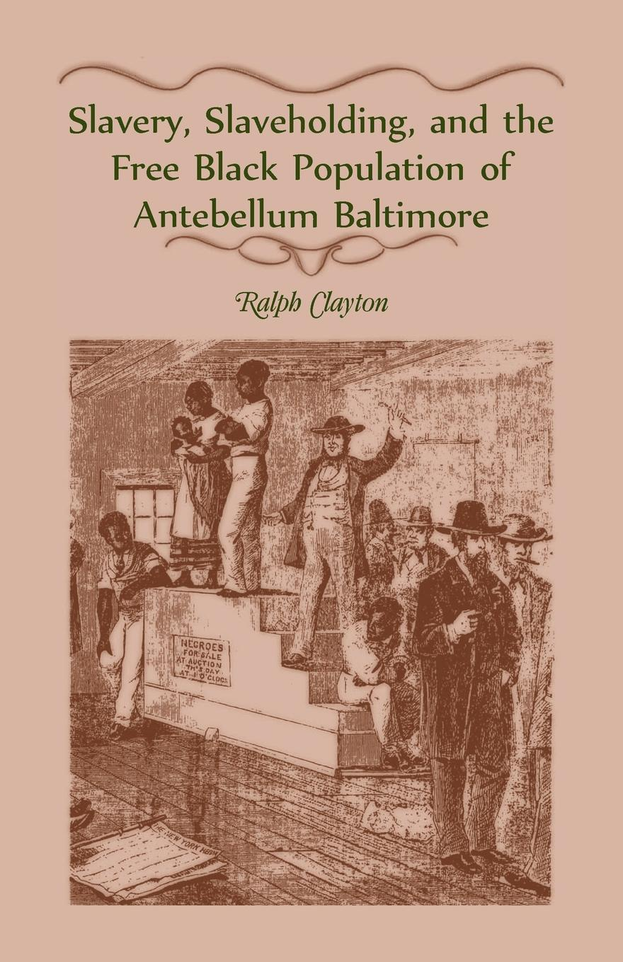 Ralph Clayton Slavery, Slaveholding, and the Free Black Population of Antebellum Baltimore bolton s norms for hyderabad population