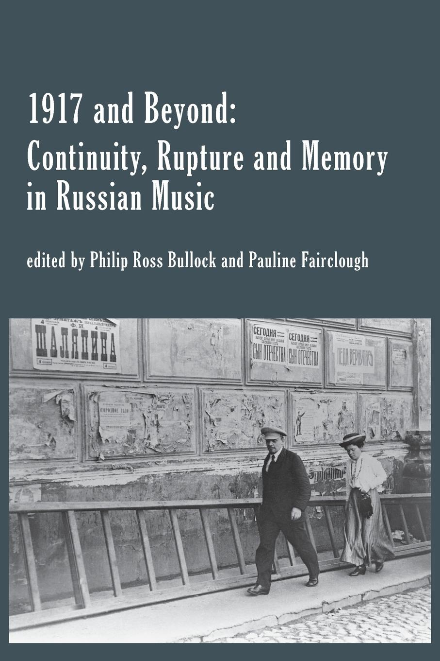 1917 and Beyond. Continuity, Rupture and Memory in Russian Music