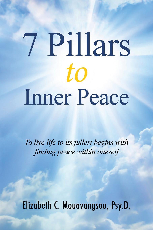 Elizabeth C. Mouavangsou 7 Pillars to Inner Peace to have