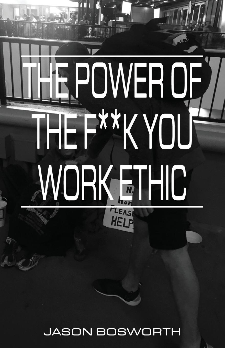 Jason Bosworth The Power Of The F..k You Work Ethic jonathan berent work makes me nervous overcome anxiety and build the confidence to succeed