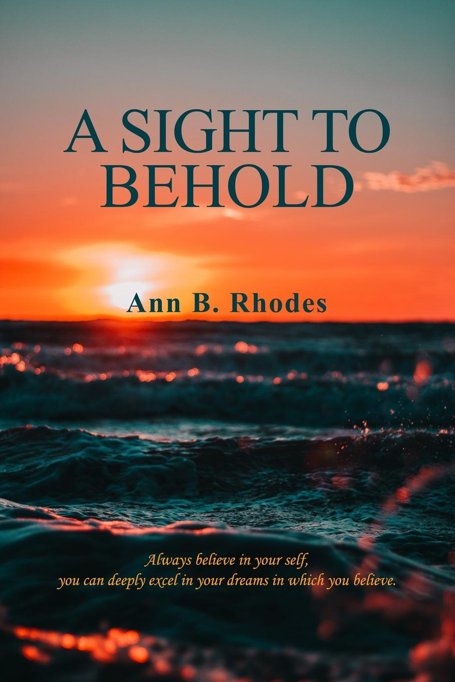 Ann B. Rhodes A Sight to Behold michelle celmer out of sight