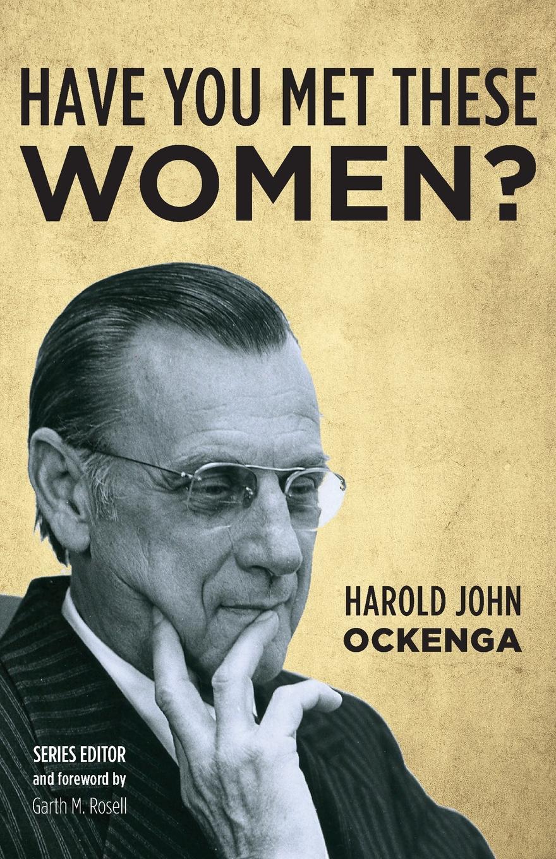 Harold John Ockenga Have You Met These Women. harold john ockenga these religious affections