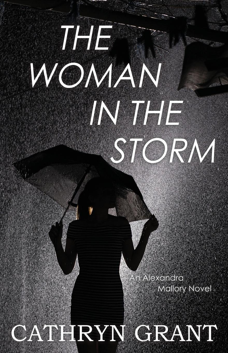 Cathryn Grant The Woman In the Storm. (A Psychological Suspense Novel) (Alexandra Mallory Book 10) the house of the dead the gambler