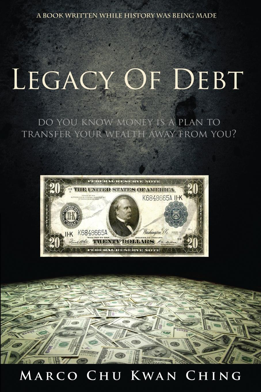 Legacy of Debt. Do You Know Money Is a Plan to Transfer Your Wealth Away from You. Money does not grow on trees. However, the truth is that our modern...