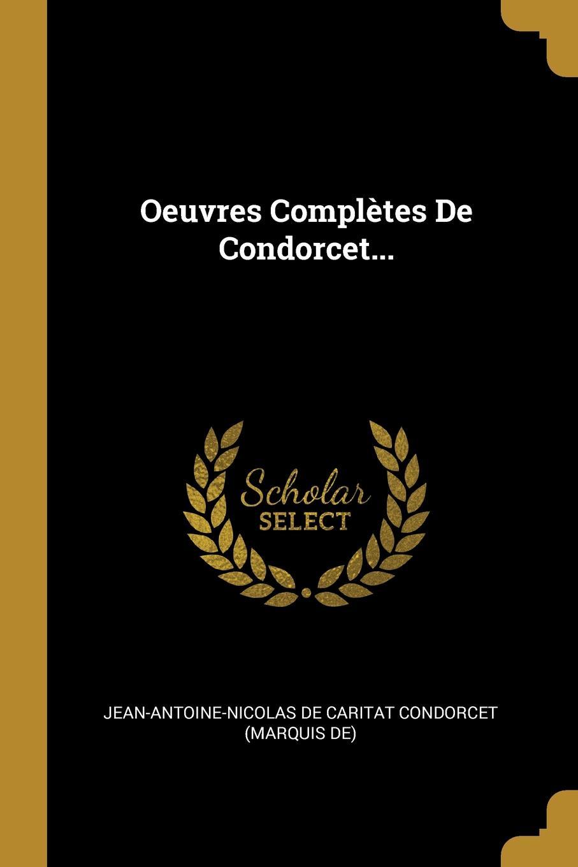 Oeuvres Completes De Condorcet...