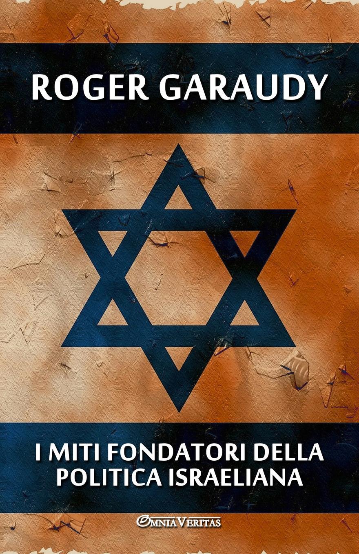 Roger Garaudy I miti fondatori della politica israeliana eletto el326w02 1
