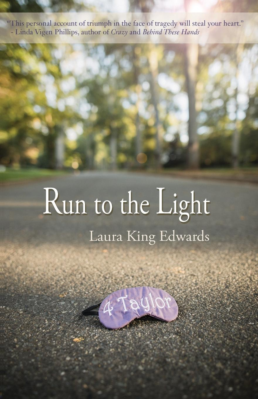 Laura King Edwards Run to the Light laura elliot the lost sister