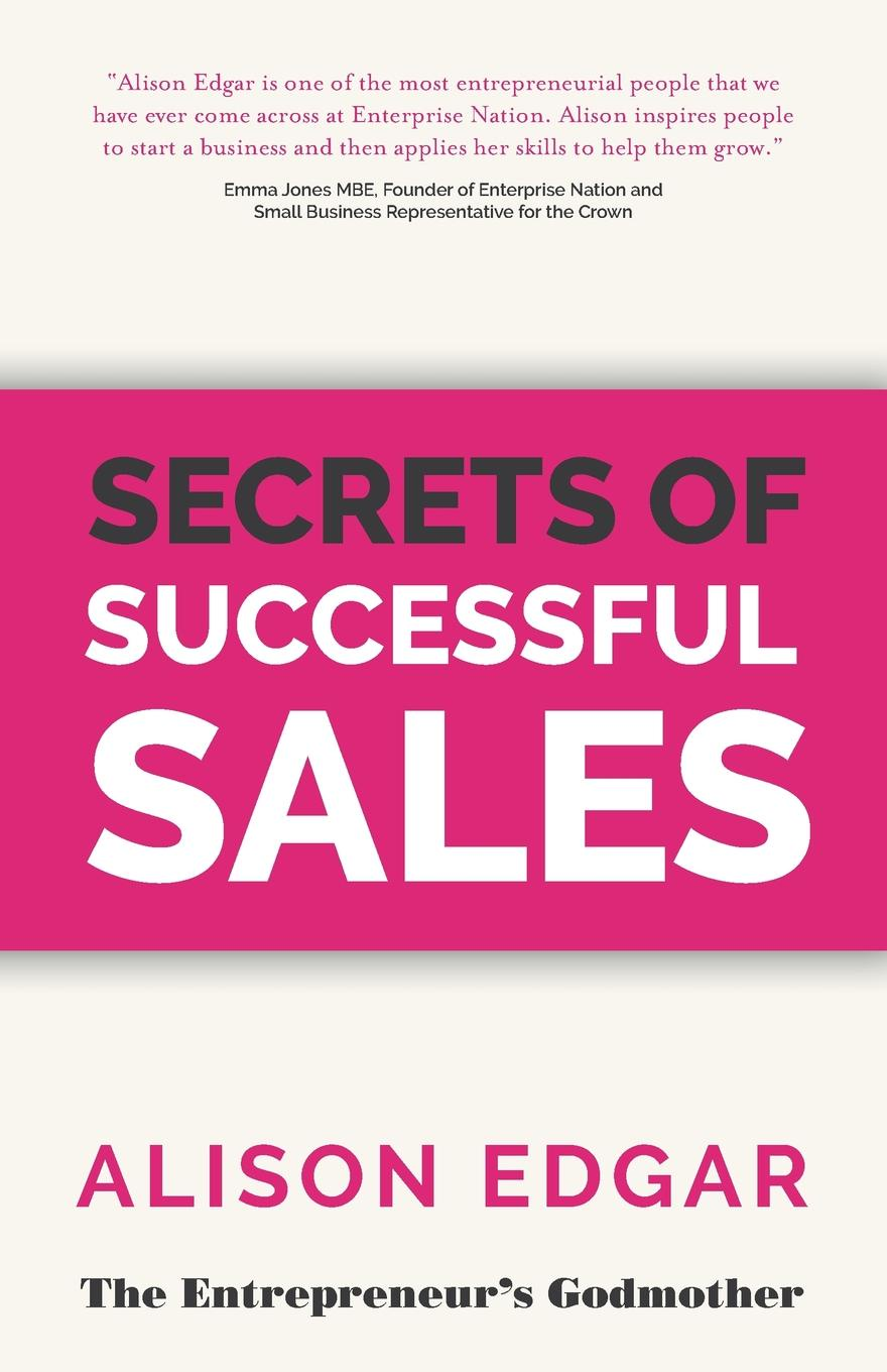 Alison Edgar Secrets of Successful Sales chuck bauer sales mastery the sales book your competition doesn t want you to read