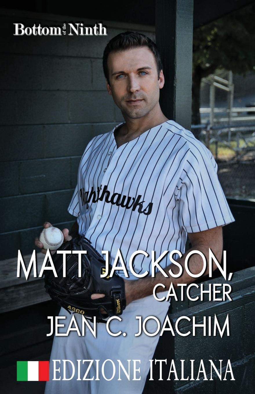 Jean C. Joachim, Simona Trapani Matt Jackson, Catcher (Edizione Italiana)