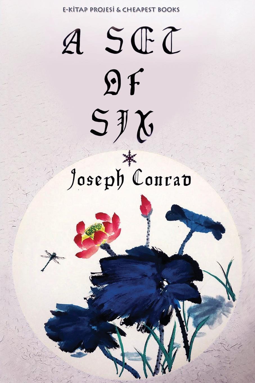 Joseph Conrad A Set of Six joseph conrad jugend gaspar ruiz
