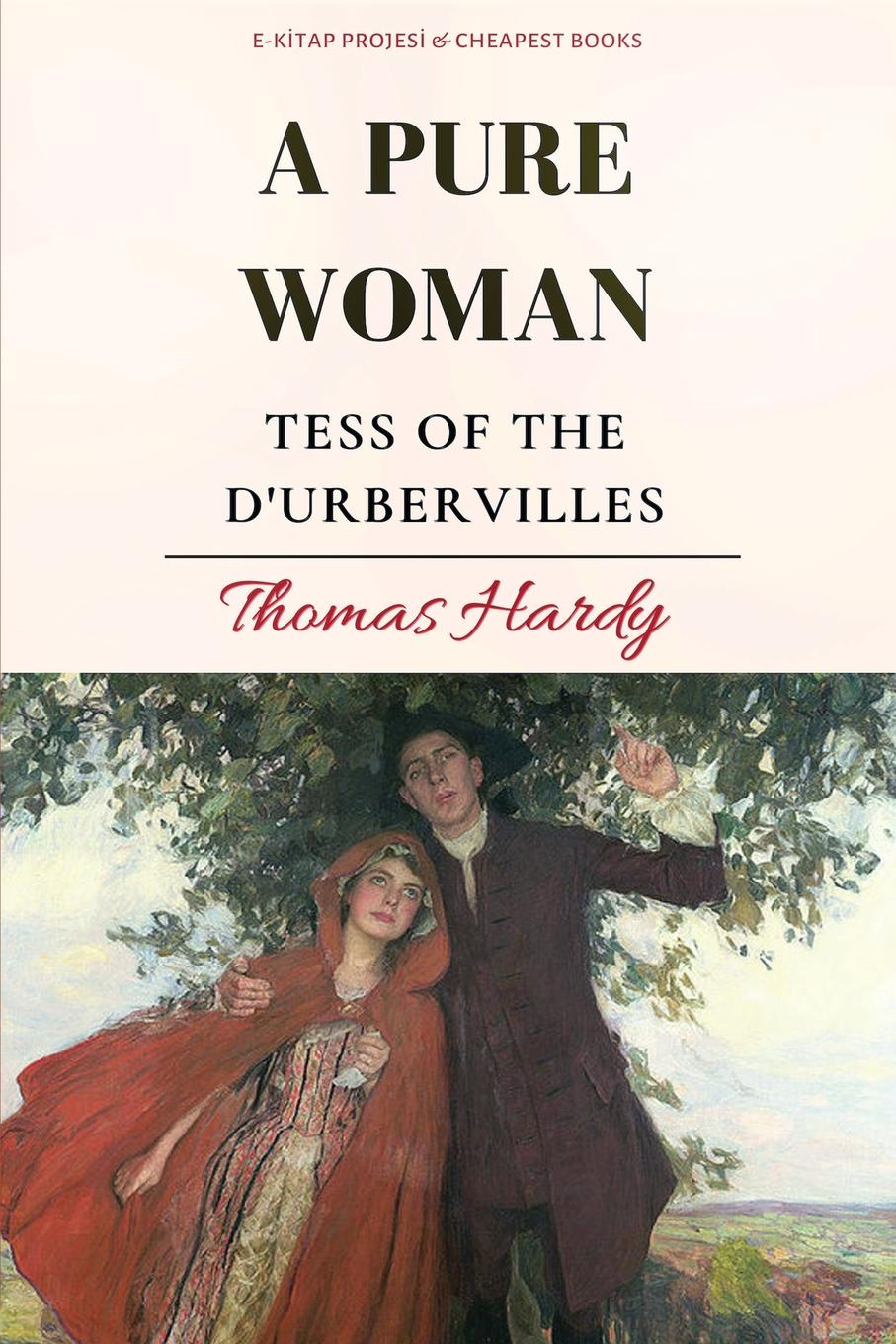 Thomas Hardy A Pure Woman. Tess of the d.Urbervilles
