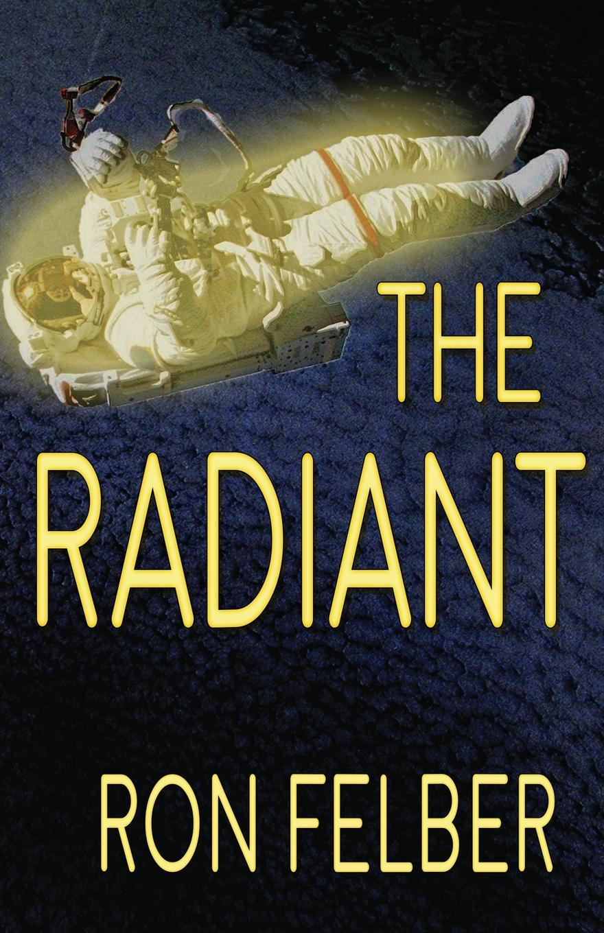 Ron Felber. The Radiant