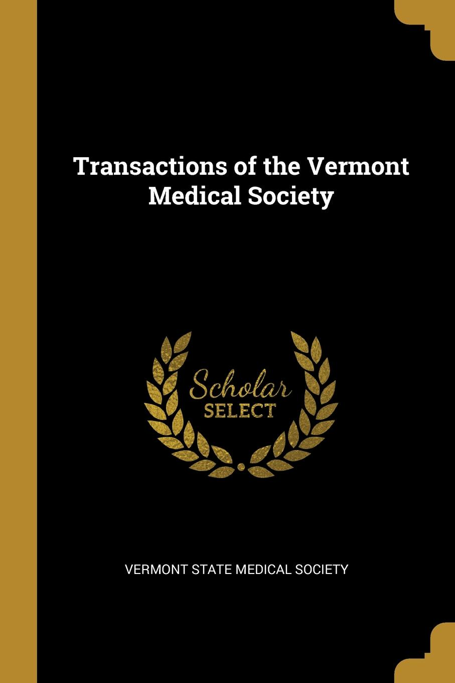 Vermont State Medical Society Transactions of the Vermont Medical Society