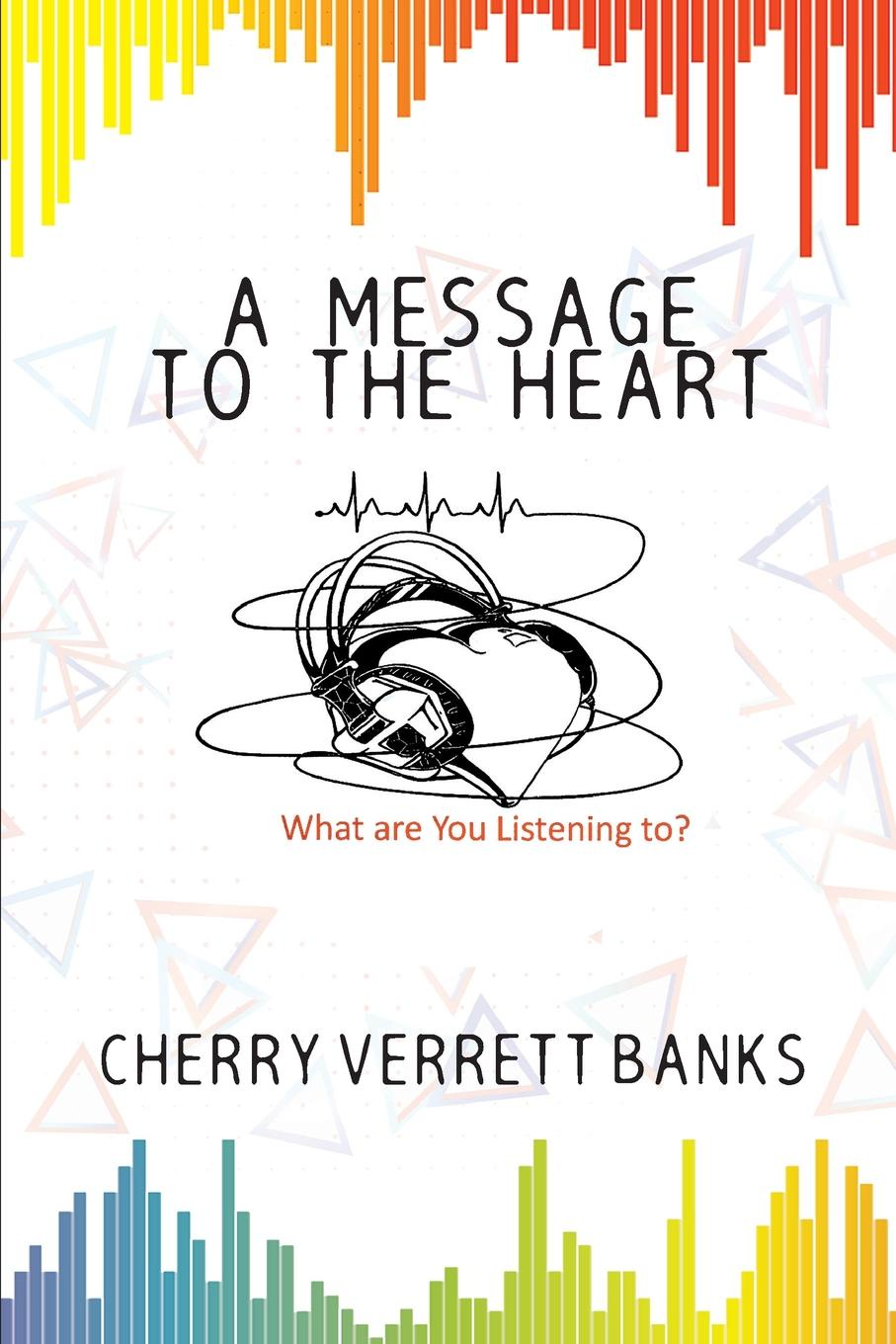 Cherry Verrett Banks A Message To the Heart yeliseyeva a g yershova i a english words and how to use them