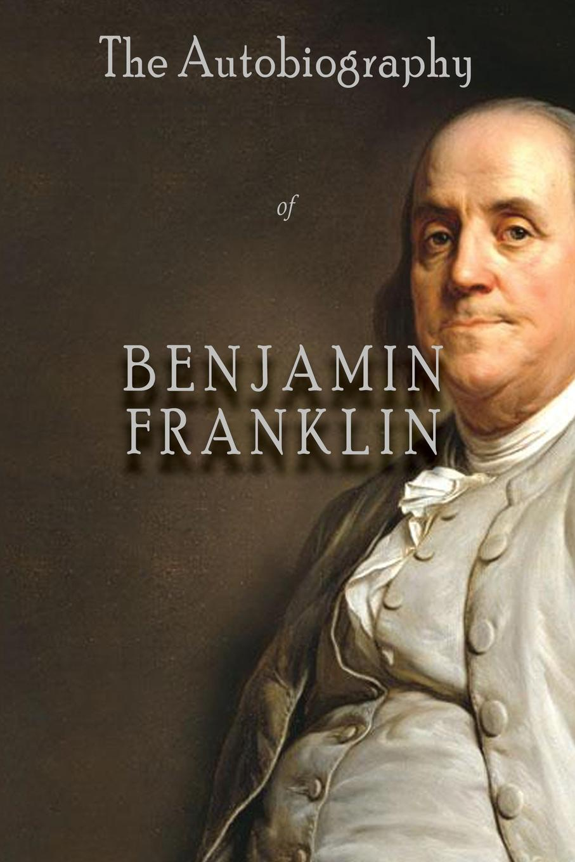 купить Benjamin Franklin The Autobiography of Benjamin Franklin онлайн