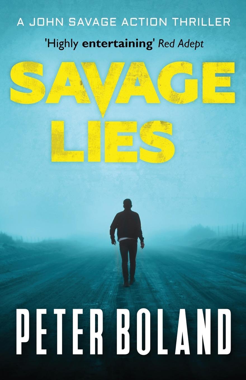 Peter Boland Savage Lies baldacci david the sixth man