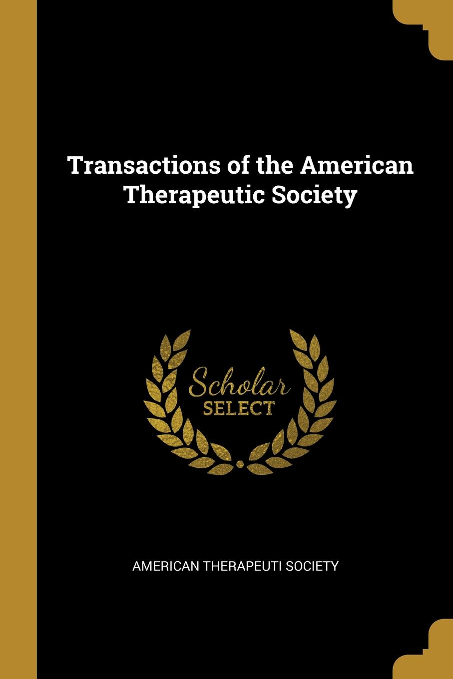 American Therapeuti Society Transactions of the American Therapeutic Society