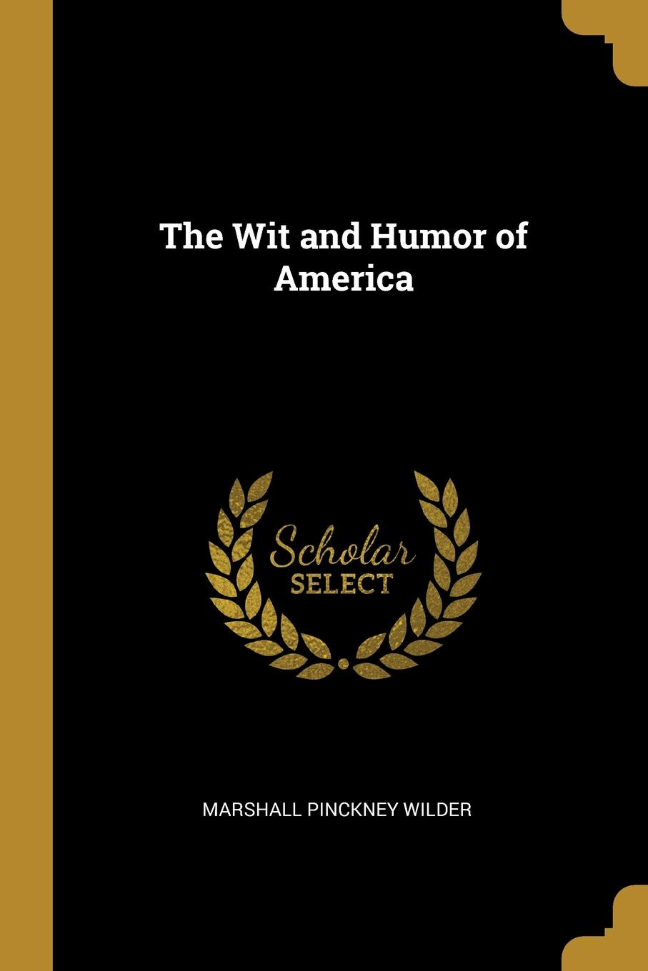 Marshall Pinckney Wilder The Wit and Humor of America marshall pinckney wilder the wit and humor of america volume v