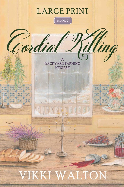 цена на Vikki Walton Cordial Killing. Large Print