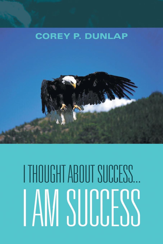 Corey P. Dunlap I Thought About Success...I Am Success will i am will i am songs about girls