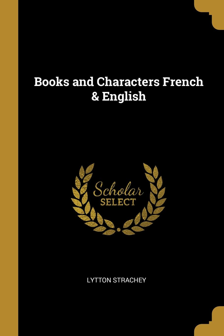 Lytton Strachey Books and Characters French . English strachey lytton books and characters french