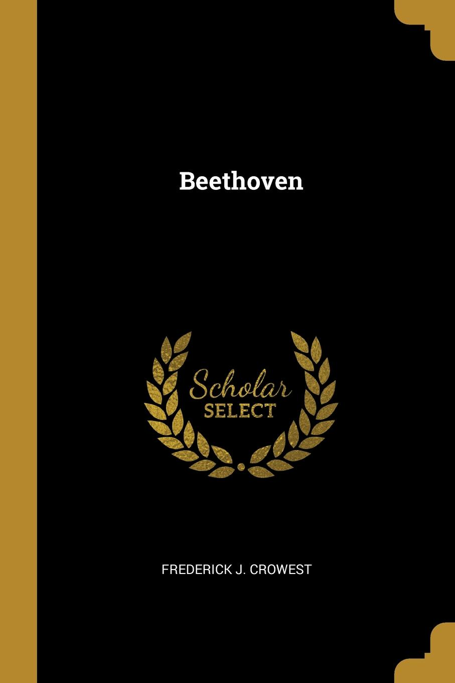 Frederick J. Crowest Beethoven