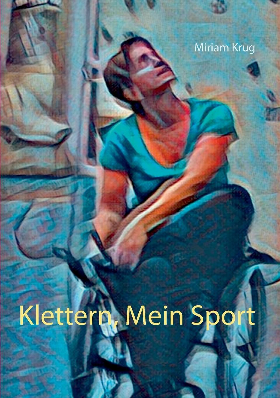 Miriam Krug Klettern, Mein Sport