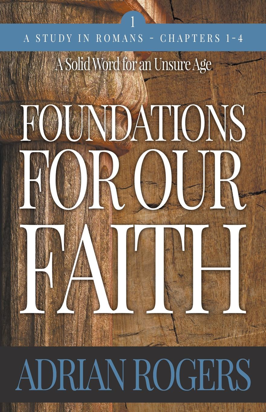 Adrian Rogers Foundations For Our Faith (Volume 1, 2nd Edition). Romans 1-4 майка борцовка print bar we game as romans