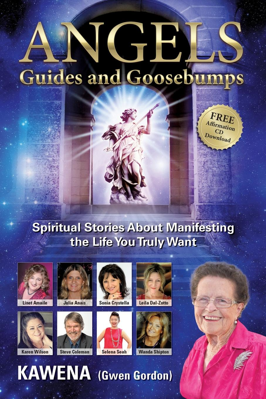 купить Kawena Angels. Guides and Goosebumps: Spiritual Stories About Manifesting the Life You Truly Want онлайн
