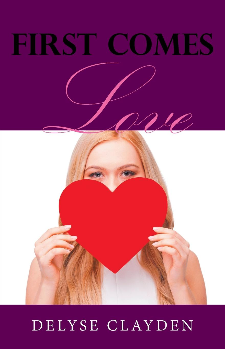 Delyse Clayden First Comes Love sophie love love like this