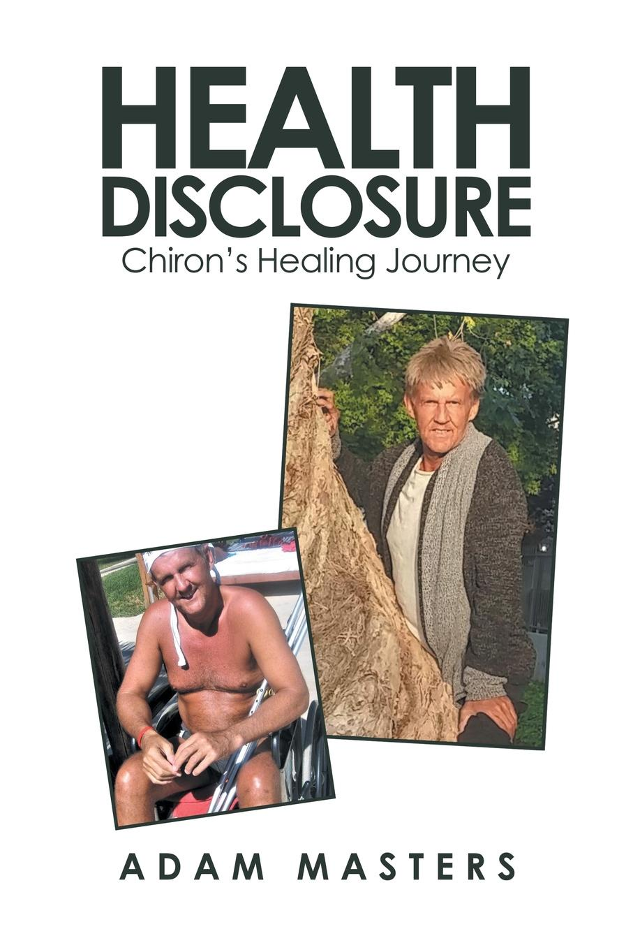 Adam Masters Health Disclosure. Chiron.s Healing Journey niels behrendt matrix proteases in health and disease