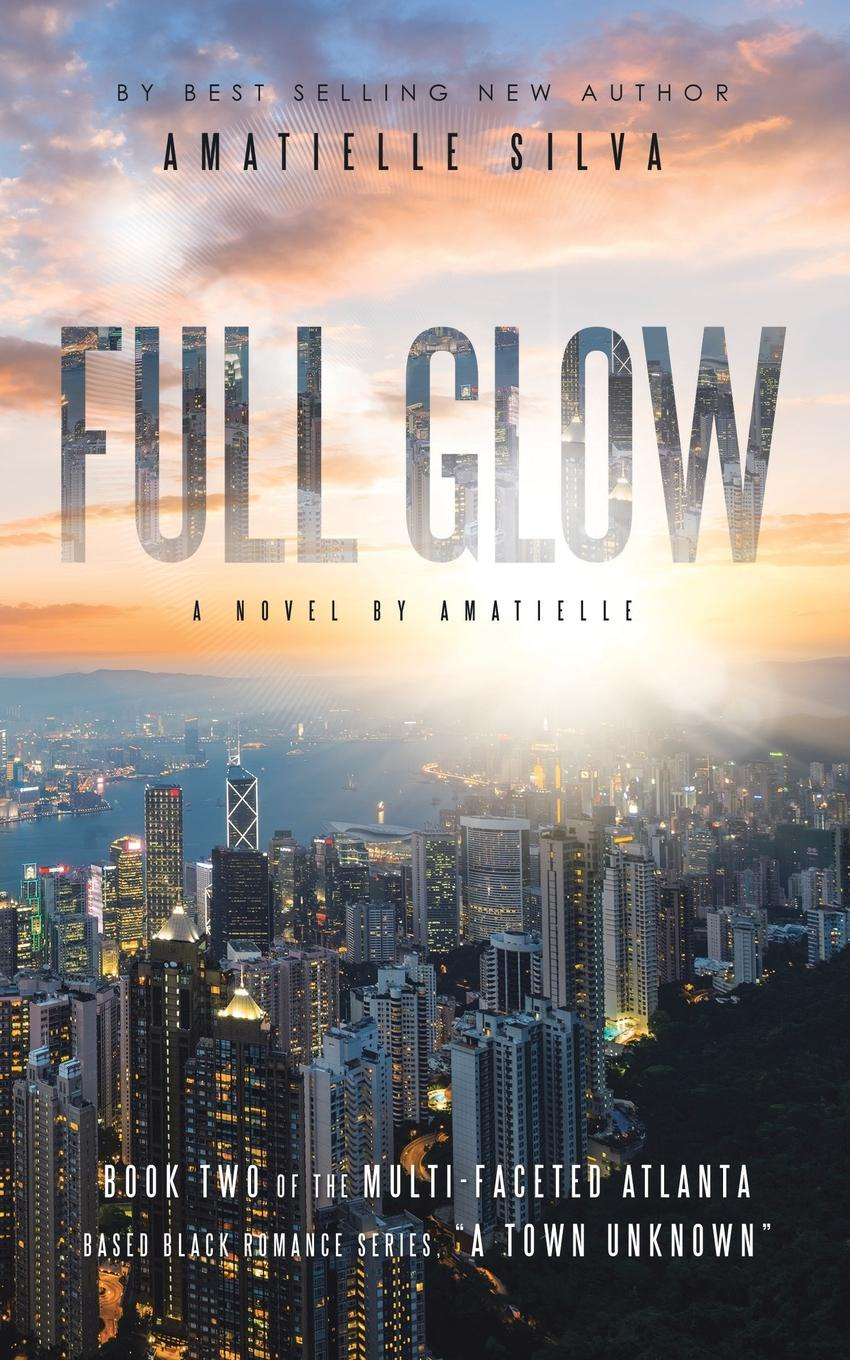 Фото - Amatielle Silva Full Glow. A Town Unknown diane marsh triumph of her will