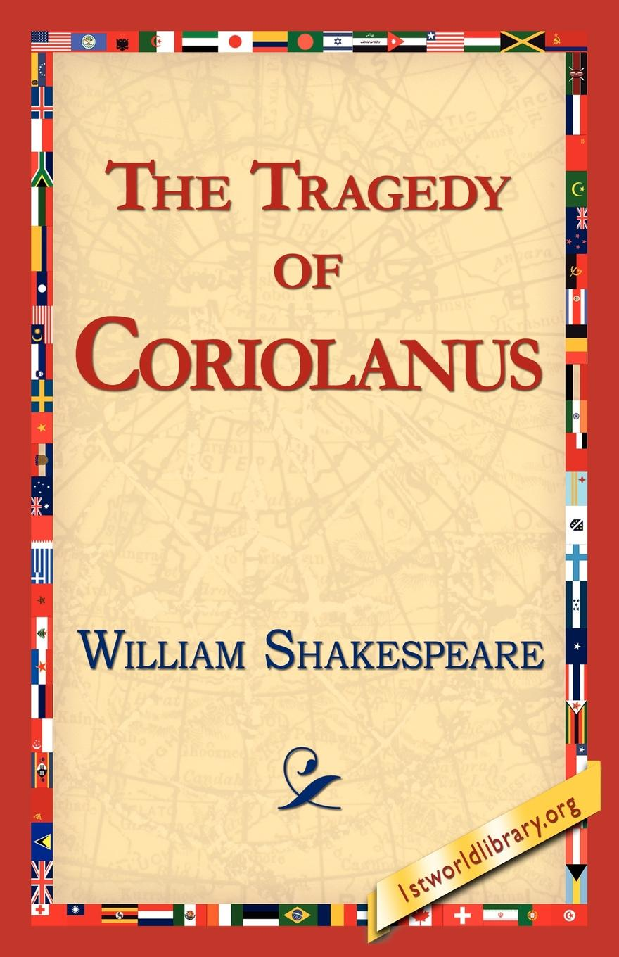 William Shakespeare The Tragedy of Coriolanus ryan d all we shall know