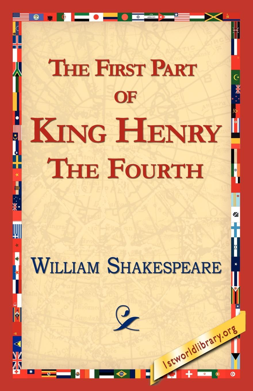 William Shakespeare The First Part of King Henry the Fourth ryan d all we shall know